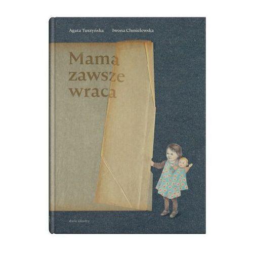 Literatura młodzieżowa, Mama zawsze wraca - Agata Tuszyńska (opr. twarda)