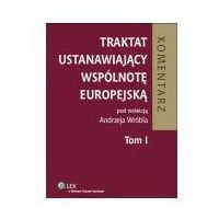 Książki prawnicze i akty prawne, Traktat ustanawiający Wspólnotę Europejską. Komentarz. Tom 1 (opr. twarda)
