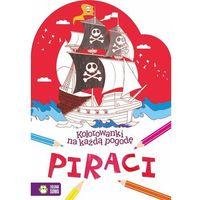 Kolorowanki, Kolorowanki na każdą pogodę Piraci - Praca zbiorowa