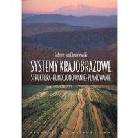 Biologia, Systemy krajobrazowe Struktura – funkcjonowanie – planowanie (opr. miękka)