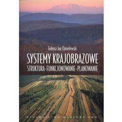 Systemy krajobrazowe Struktura – funkcjonowanie – planowanie (opr. miękka)