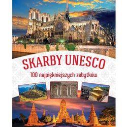 Skarby UNESCO - 100 najpiękniszych zabytków - Praca zbiorowa OD 24,99zł DARMOWA DOSTAWA KIOSK RUCHU (opr. twarda)