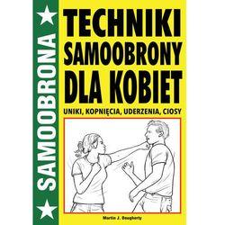 TECHNIKI SAMOOBRONY DLA KOBIET - Martin J. Dougherty (opr. miękka)
