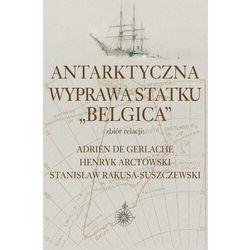 Antarktyczna wyprawa statku Belgica - Stanisław Rakusa-Suszczewski - ebook