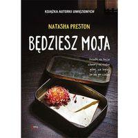 Literatura młodzieżowa, Będziesz moja [Preston Natasha] (opr. broszurowa)