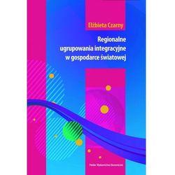 Regionalne ugrupowania integracyjne w gospodarce światowej (opr. kartonowa)