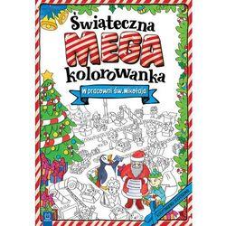 W Pracowni Św Mikołaja Świąteczna Megakolorowanka - Praca zbiorowa