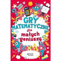Słowniki, encyklopedie, Gry matematyczne dla małych geniuszy (opr. miękka)