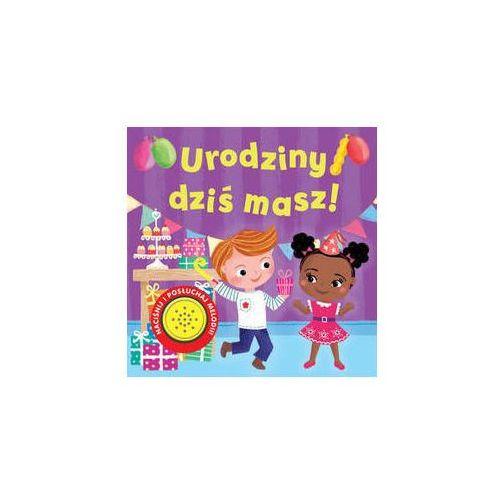 Książki dla dzieci, Urodziny dziś masz! - Praca zbiorowa (opr. kartonowa)