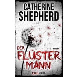 Der Flüstermann: Thriller Shepherd, Catherine