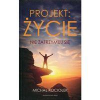 Książki dla dzieci, Projekt Życie. Nie zatrzymuj się (opr. miękka)