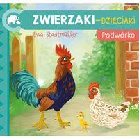 Książki dla dzieci, Zwierzaki-Dzieciaki. Podwórko (opr. twarda)