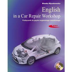 English in a Car Repair Workshop Podręcznik do języka angielskiego zawodowego (opr. kartonowa)