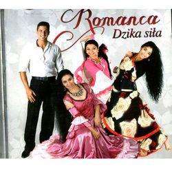 Romanca - Dzika Siła