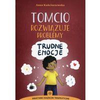 Książki medyczne, Tomcio rozwiązuje problemy - trudne emocje (opr. miękka)