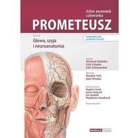 Książki medyczne, PROMETEUSZ Atlas anatomii człowieka Tom III. Głowa, szyja i neuroanatomia. Mianownictwo łacińskie i polskie - M. Schuenke, E. Schulte, U. Schumacher - książka (opr. twarda)