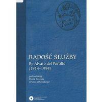 E-booki, Radość służby. Bp Alvaro del Portillo (1914-1994) - Piotr Roszak, Piotr Orłowski