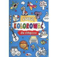 Książki dla dzieci, Lubię kolorować dla chłopców (opr. miękka)