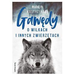 Gawędy o wilkach i innych zwierzętach - marcin kostrzyński (opr. miękka)