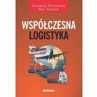Biblioteka biznesu, Współczesna logistyka - Szymonik Andrzej, Nowak Iwo (opr. miękka)