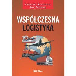 Współczesna logistyka - Szymonik Andrzej, Nowak Iwo (opr. miękka)