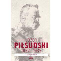 Józef Piłsudski 1867–1935 - Andrzej Garlicki (opr. twarda)