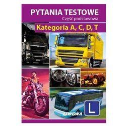 PYTANIA TESTOWE A,C,D,T CZĘŚĆ PODSTAWOWA BR/LIWONA (opr. miękka)