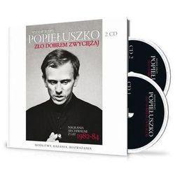 KSIĄDZ JERZY POPIEŁUSZKO. ZŁO DOBREM ZWYCIĘŻAJ + 2 PŁYTY CD (opr. twarda)