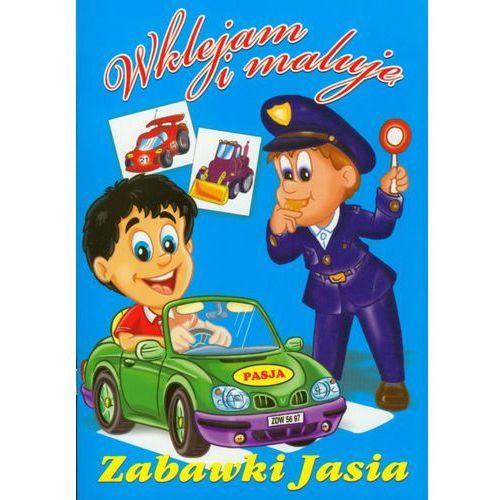 Książki dla dzieci, Wklejam i maluję Zabawki Jasia (opr. miękka)