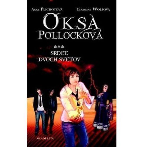 Pozostałe książki, Oksa Pollocková Srdce dvoch svetov Cendrine Wolfová