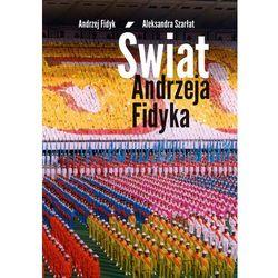 Świat Andrzeja Fidyka - ANDRZEJ FIDYK (opr. miękka)