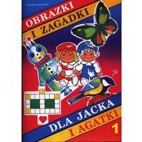 Książki dla dzieci, Obrazki i zagadki dla Jacka i Agatki 1 (opr. miękka)