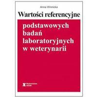Pozostałe książki, Wartości referencyjne podstawowych badań laboratoryjnych w weterynarii (skrypt)