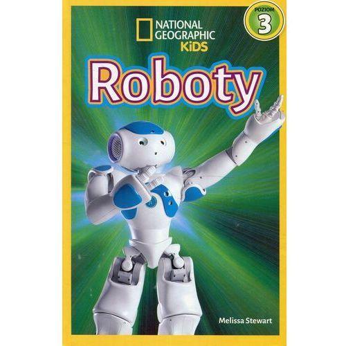 Książki dla dzieci, National Geographic Kids Roboty Poziom 3 - Praca zbiorowa (opr. twarda)