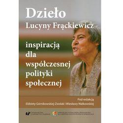 EBOOK Dzieło Lucyny Frąckiewicz inspiracją dla współczesnej polityki społecznej