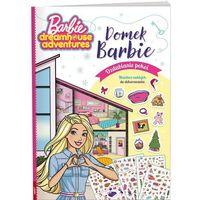 Książki dla dzieci, Barbie Dreamhouse Adventures. Domek Barbie