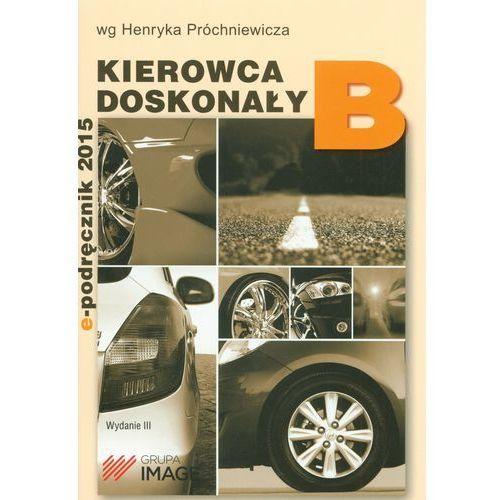 Biblioteka motoryzacji, Kierowca doskonały B Podręcznik kierowcy (opr. miękka)