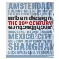 Urban Design and the 20th Century (opr. twarda)