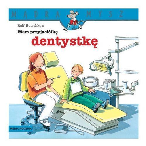 Książki dla dzieci, Mam przyjaciółkę dentystkę (opr. kartonowa)
