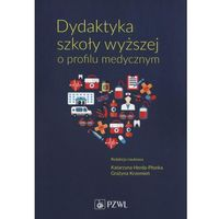 Pozostałe książki, Dydaktyka szkoły wyższej o profilu medycznym (opr. miękka)