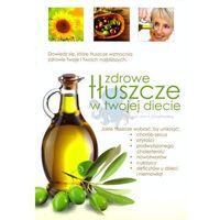 Książki medyczne, Zdrowe tłuszcze w twojej diecie + zakładka do książki GRATIS (opr. broszurowa)