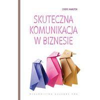 Psychologia, SKUTECZNA KOMUNIKACJA W BIZNESIE (oprawa kartonowa) (Książka) (opr. miękka)