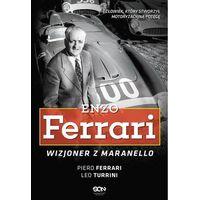 E-booki, Enzo Ferrari. Wizjoner z Maranello - Piero Ferrari, Leo Turrini (MOBI)
