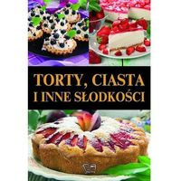 Książki kulinarne i przepisy, Torty ciasta I inne słodkości (opr. twarda)