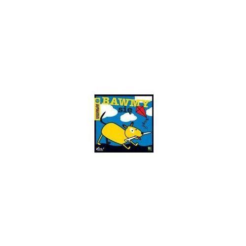 Książki dla dzieci, BAWMY SIĘ (opr. miękka)