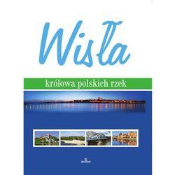 Wisła - królowa polskich rzek - SZYMON BRZESKI (opr. twarda)