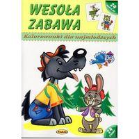 Książki dla dzieci, WESOŁA ZABAWA KOLOROWANKI DLA NAJMŁODSZYCH WYD. 2
