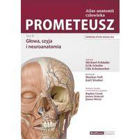 Książki o zdrowiu, medycynie i urodzie, PROMETEUSZ. ATLAS ANATOMII CZŁOWIEKA TOM III. GŁOWA, SZYJA I NEUROANATOMIA. NOMENKLATURA ANGIELSKA