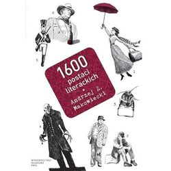 1600 postaci literackich - Makowiecki Andrzej Z. (opr. miękka)