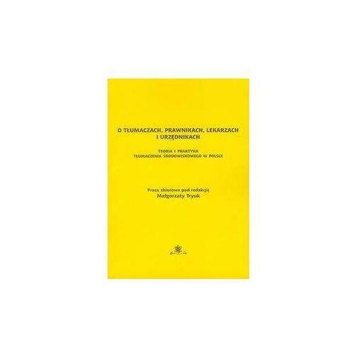Językoznawstwo, O tłumaczach prawnikach lekarzach i urzednikach (opr. miękka)